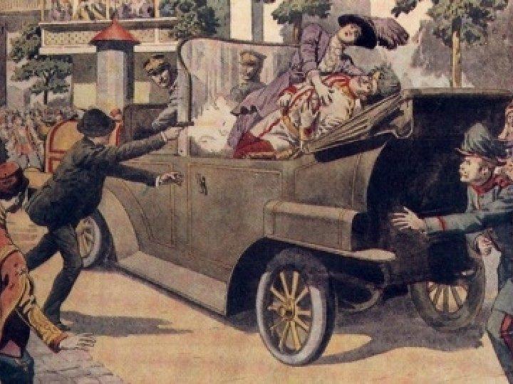 What Caused World War I • June 28, 1914 • Archduke Franz Ferdinand (Austria's