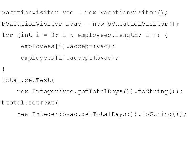 Vacation. Visitor vac = new Vacation. Visitor(); b. Vacation. Visitor bvac = new b.