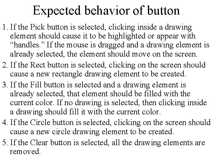 Expected behavior of button 1. If the Pick button is selected, clicking inside a