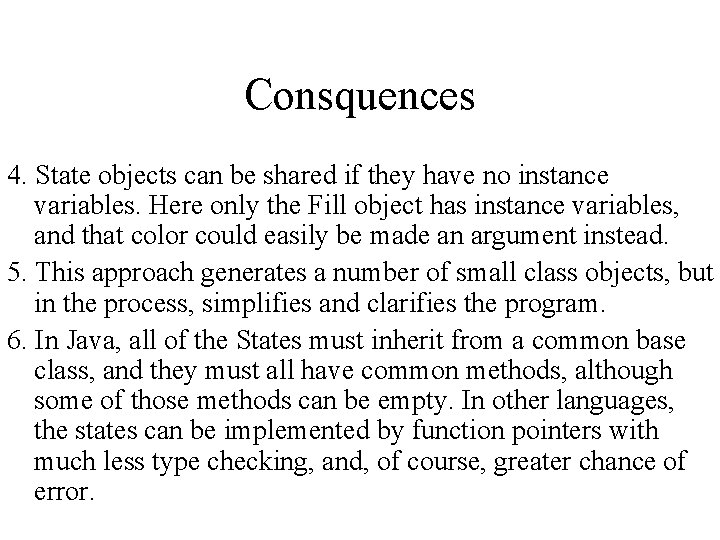 Consquences 4. State objects can be shared if they have no instance variables. Here