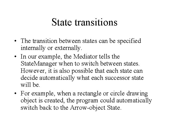 State transitions • The transition between states can be specified internally or externally. •