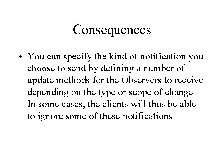 Consequences • You can specify the kind of notification you choose to send by