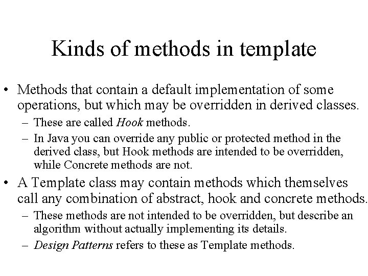 Kinds of methods in template • Methods that contain a default implementation of some