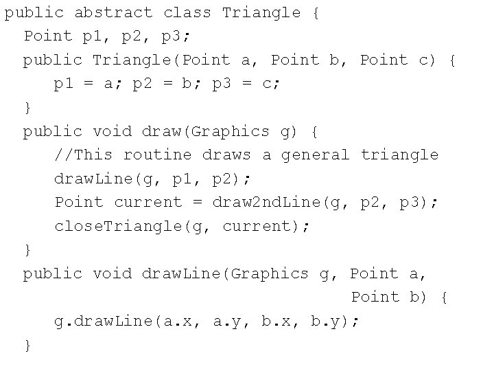public abstract class Triangle { Point p 1, p 2, p 3; public Triangle(Point