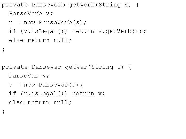private Parse. Verb get. Verb(String s) { Parse. Verb v; v = new Parse.