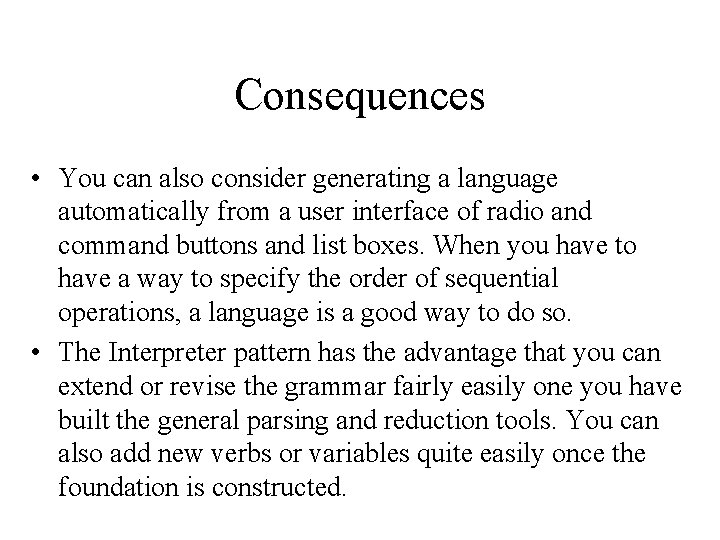 Consequences • You can also consider generating a language automatically from a user interface