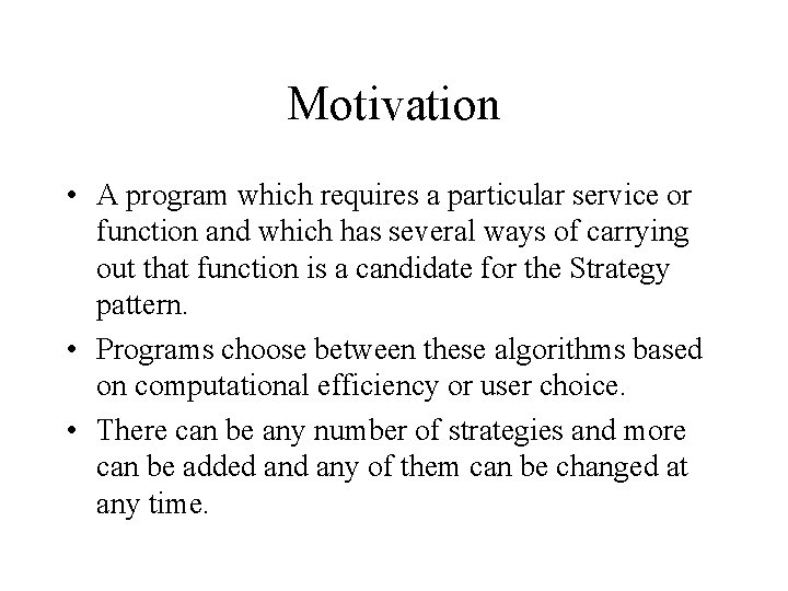 Motivation • A program which requires a particular service or function and which has
