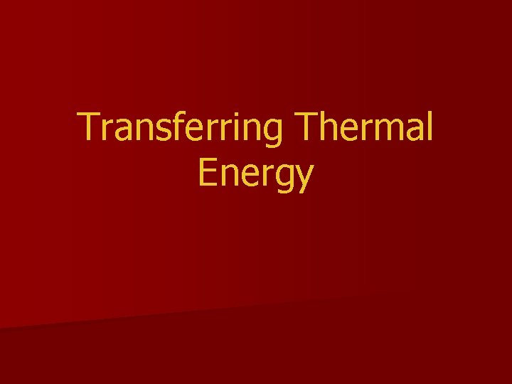 Transferring Thermal Energy