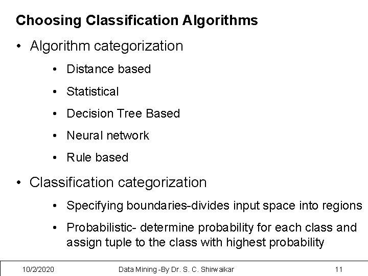 Choosing Classification Algorithms • Algorithm categorization • Distance based • Statistical • Decision Tree