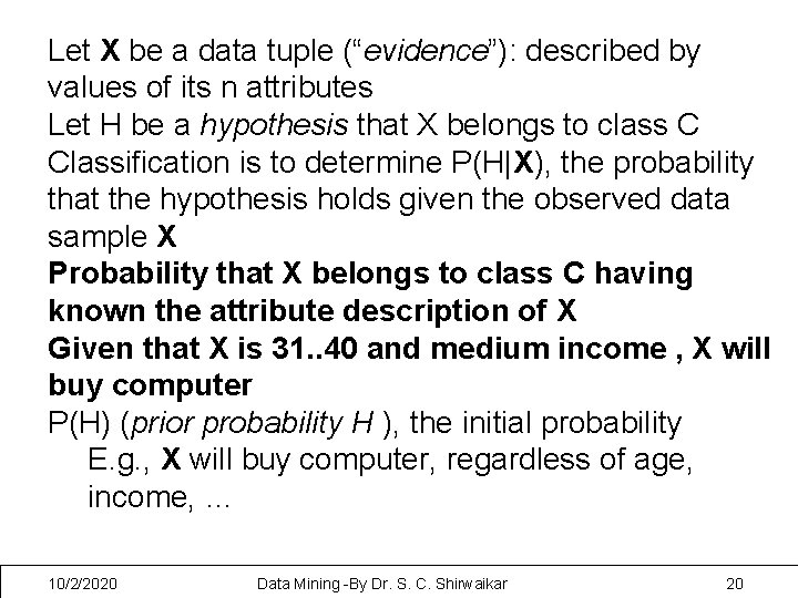 """Let X be a data tuple (""""evidence""""): described by values of its n attributes"""