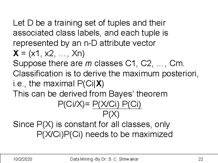 Let D be a training set of tuples and their associated class labels, and