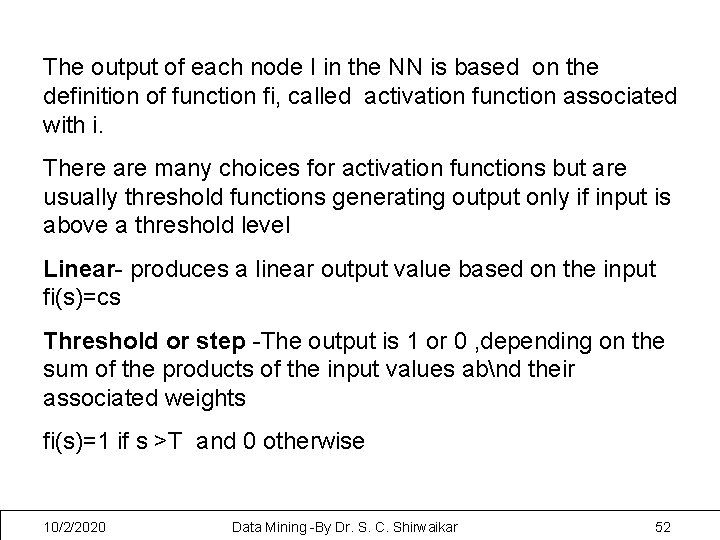 The output of each node I in the NN is based on the definition
