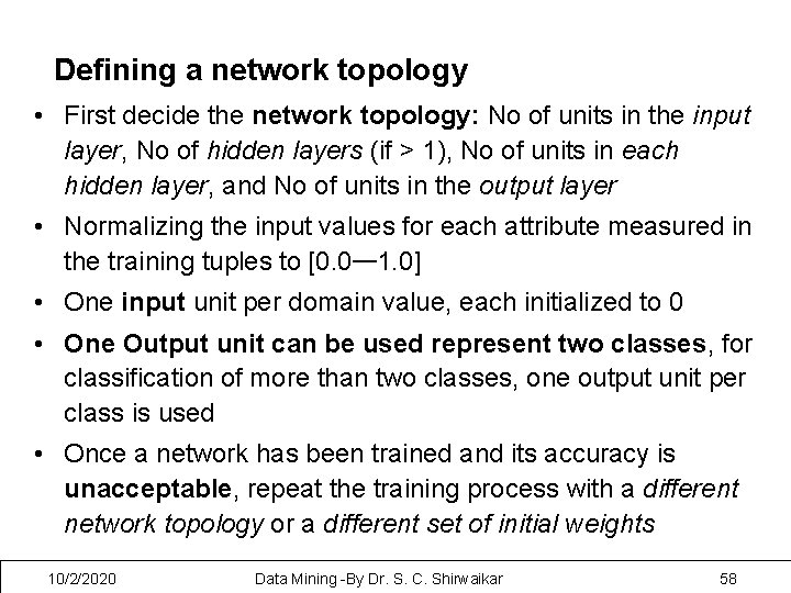 Defining a network topology • First decide the network topology: No of units in