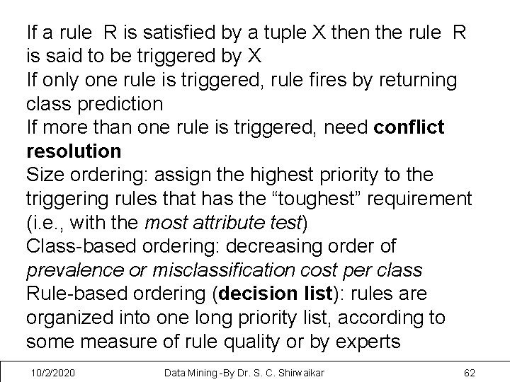 If a rule R is satisfied by a tuple X then the rule R