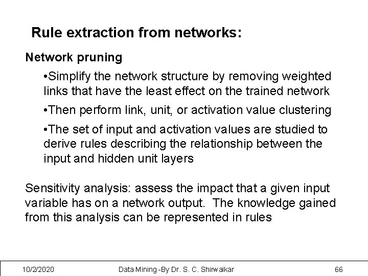 Rule extraction from networks: Network pruning • Simplify the network structure by removing weighted