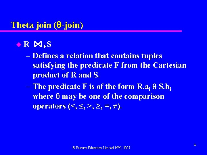 Theta join ( -join) u. R FS – Defines a relation that contains tuples