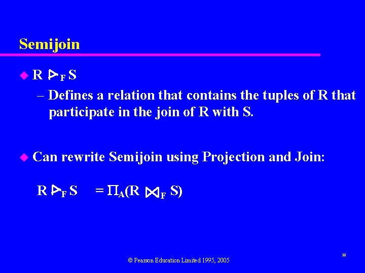 Semijoin u. R FS – Defines a relation that contains the tuples of R