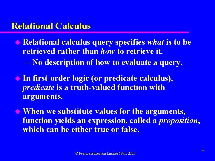 Relational Calculus u Relational calculus query specifies what is to be retrieved rather than