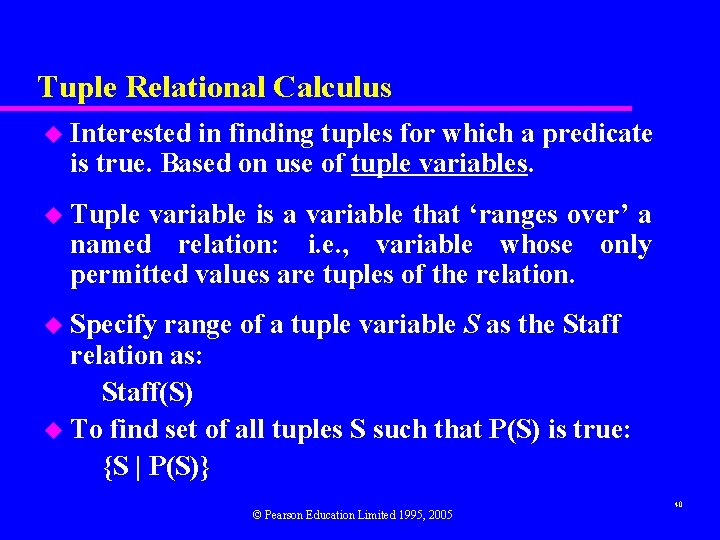 Tuple Relational Calculus u Interested in finding tuples for which a predicate is true.