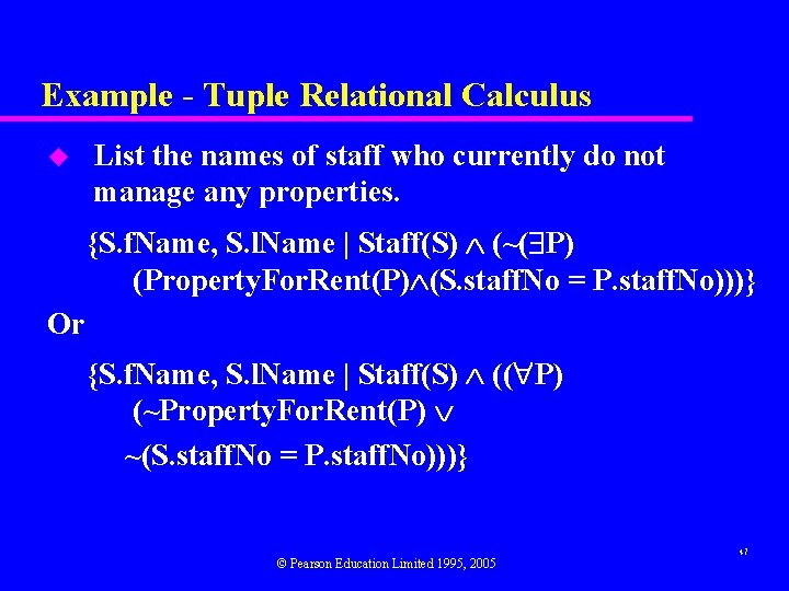 Example - Tuple Relational Calculus u List the names of staff who currently do