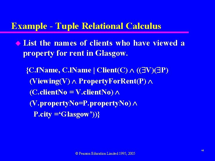 Example - Tuple Relational Calculus u List the names of clients who have viewed