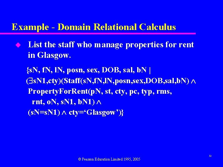 Example - Domain Relational Calculus u List the staff who manage properties for rent