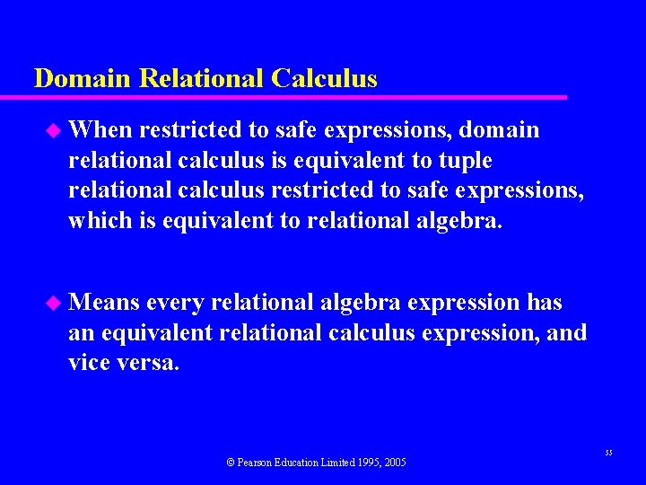 Domain Relational Calculus u When restricted to safe expressions, domain relational calculus is equivalent