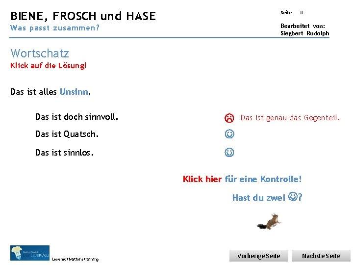 Übungsart: BIENE, FROSCH und HASE Seite: 18 Bearbeitet von: Siegbert Rudolph Was passt zusammen?