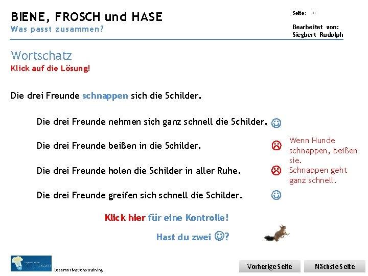 Übungsart: BIENE, FROSCH und HASE Seite: 31 Bearbeitet von: Siegbert Rudolph Was passt zusammen?