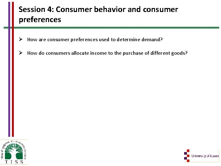 Session 4: Consumer behavior and consumer preferences Ø How are consumer preferences used to