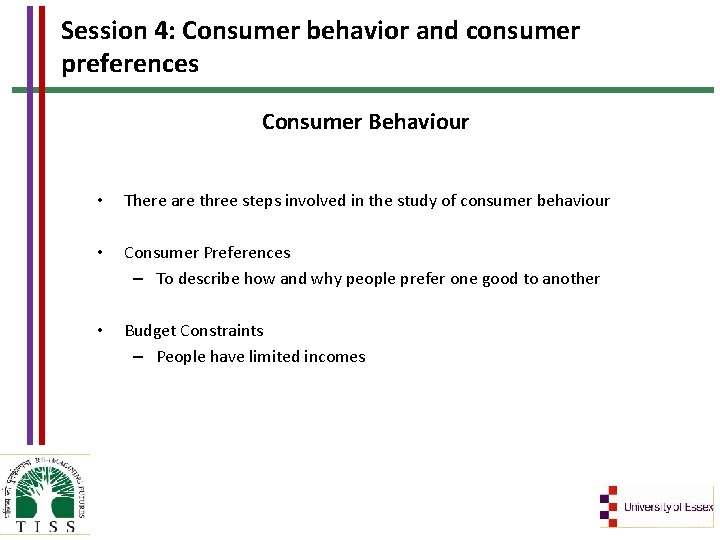 Session 4: Consumer behavior and consumer preferences Consumer Behaviour • There are three steps