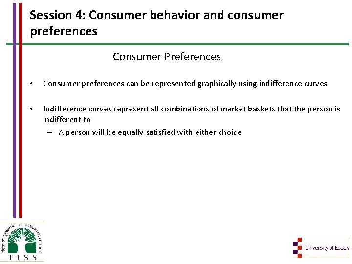 Session 4: Consumer behavior and consumer preferences Consumer Preferences • Consumer preferences can be