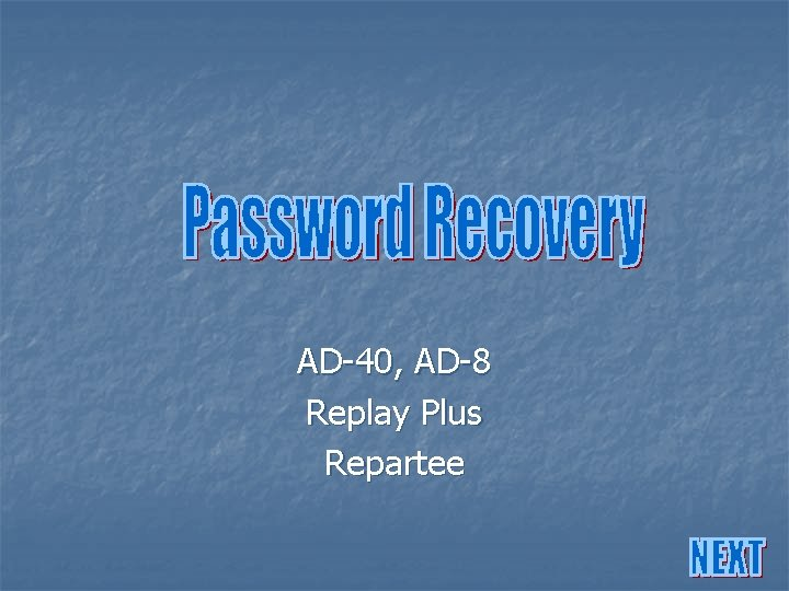 AD-40, AD-8 Replay Plus Repartee