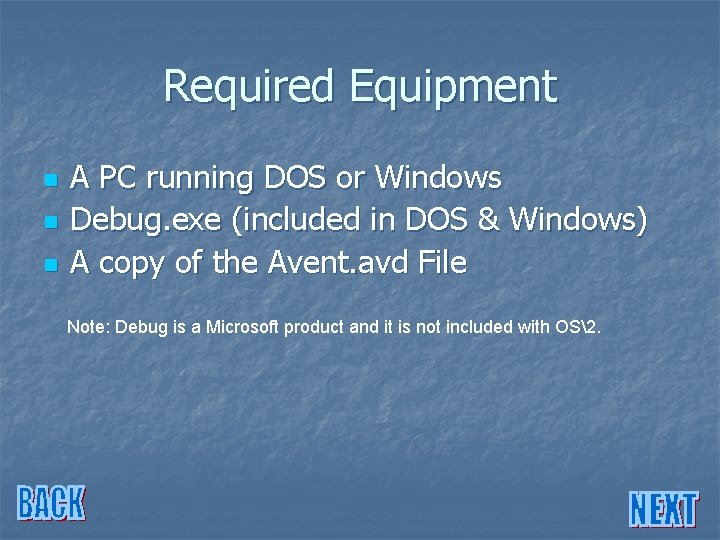 Required Equipment n n n A PC running DOS or Windows Debug. exe (included