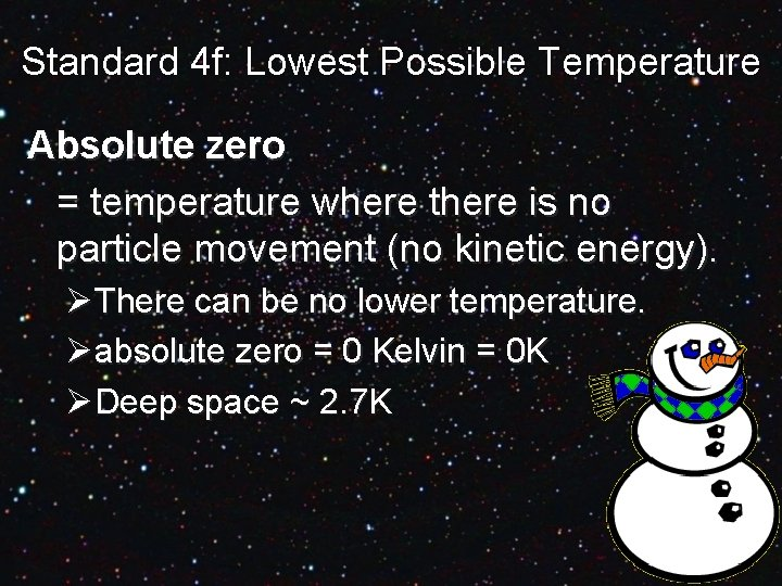 Standard 4 f: Lowest Possible Temperature Absolute zero = temperature where there is no