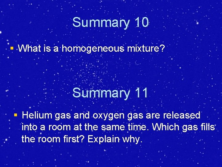 Summary 10 § What is a homogeneous mixture? Summary 11 § Helium gas and