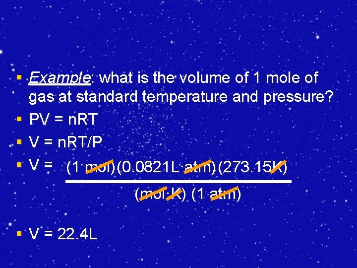 § Example: what is the volume of 1 mole of gas at standard temperature