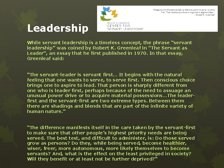 """Leadership While servant leadership is a timeless concept, the phrase """"servant leadership"""" was coined"""