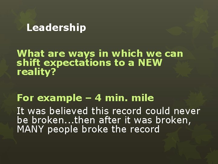 Leadership What are ways in which we can shift expectations to a NEW reality?