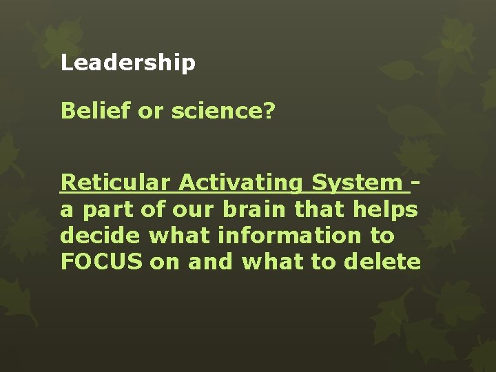 Leadership Belief or science? Reticular Activating System a part of our brain that helps