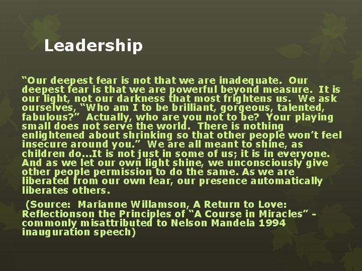 """Leadership """"Our deepest fear is not that we are inadequate. Our deepest fear is"""