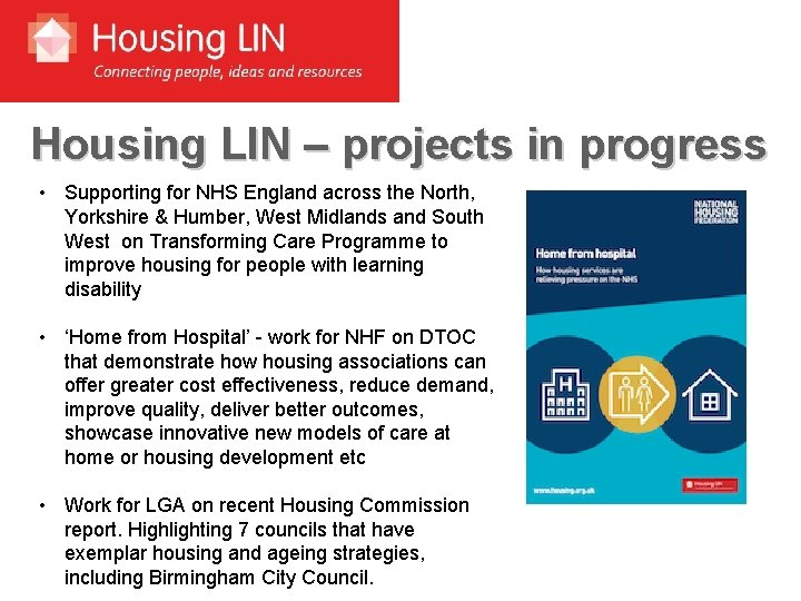 Housing LIN – projects in progress • Supporting for NHS England across the North,