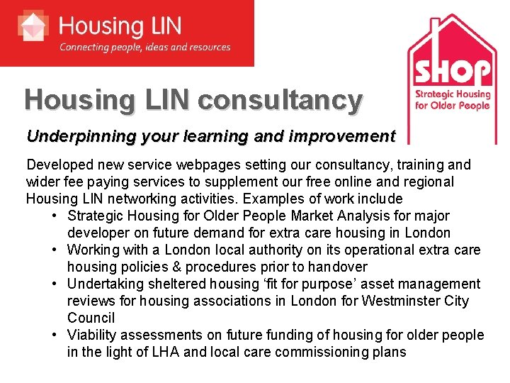 Housing LIN consultancy Underpinning your learning and improvement Developed new service webpages setting our