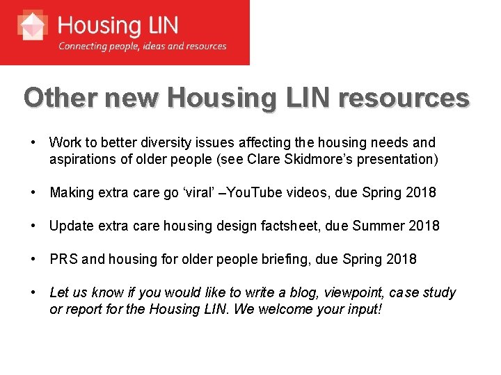 Other new Housing LIN resources • Work to better diversity issues affecting the housing