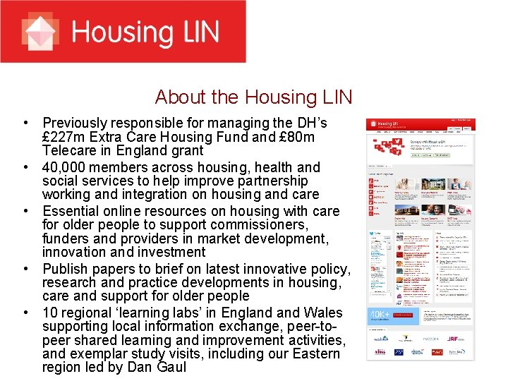 About the Housing LIN • Previously responsible for managing the DH's £ 227 m