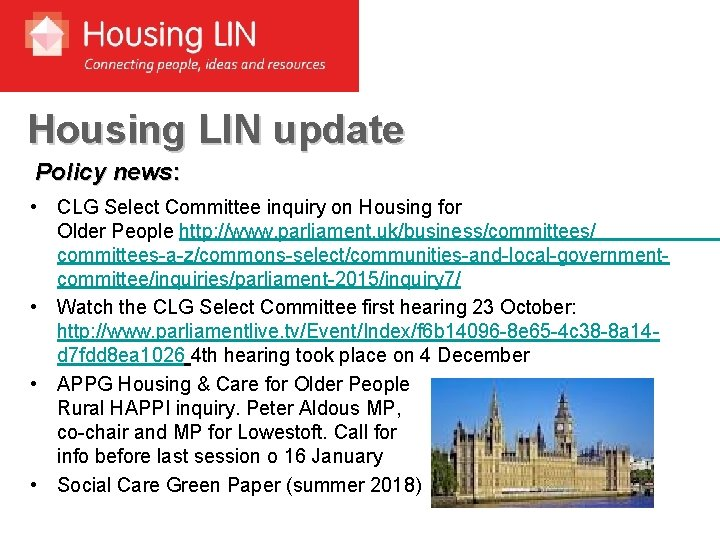Housing LIN update Policy news: • CLG Select Committee inquiry on Housing for Older