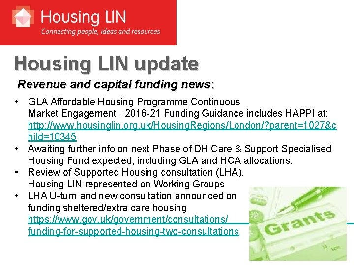 Housing LIN update Revenue and capital funding news: • GLA Affordable Housing Programme Continuous