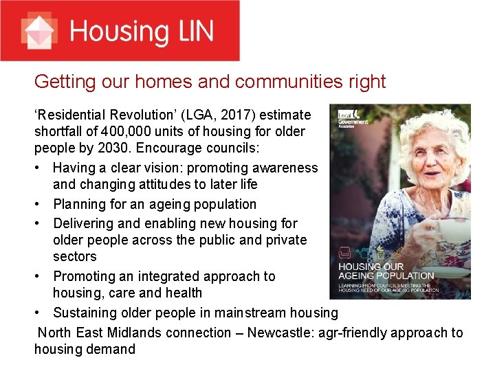 Getting our homes and communities right 'Residential Revolution' (LGA, 2017) estimate shortfall of 400,