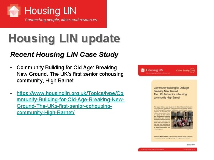 Housing LIN update Recent Housing LIN Case Study • Community Building for Old Age: