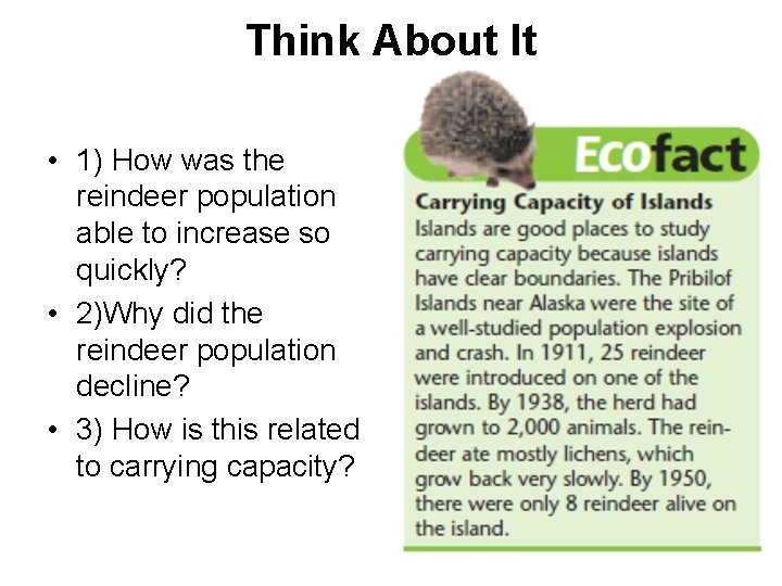 Think About It • 1) How was the reindeer population able to increase so